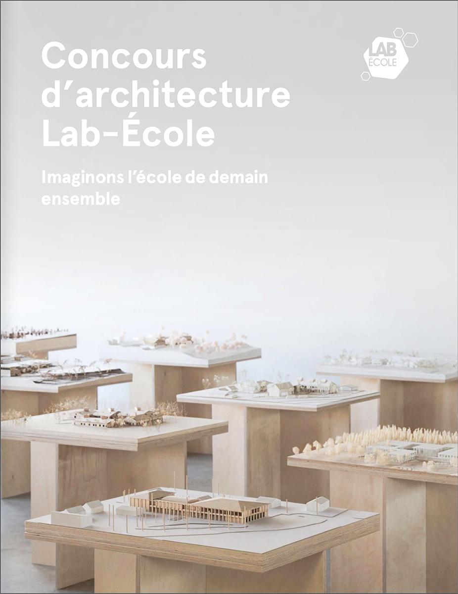 Publication accompagnant l'exposition «Devoirs d'architecture».Titre de la publication : Concours d'architecture Lab-École | Imaginons l'école de demain ensemble.