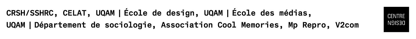 Logos des partenaires de l'exposition ÉCRAN TOTAL : CRSH/SSHRC, CELAT, UQAM | Faculté de communication, UQAM | École des médias, UQAM | École de design, UQAM | Faculté des sciences humaines et département de sociologie, Association Cool Memories, CRICIS, MP Repro, V2com